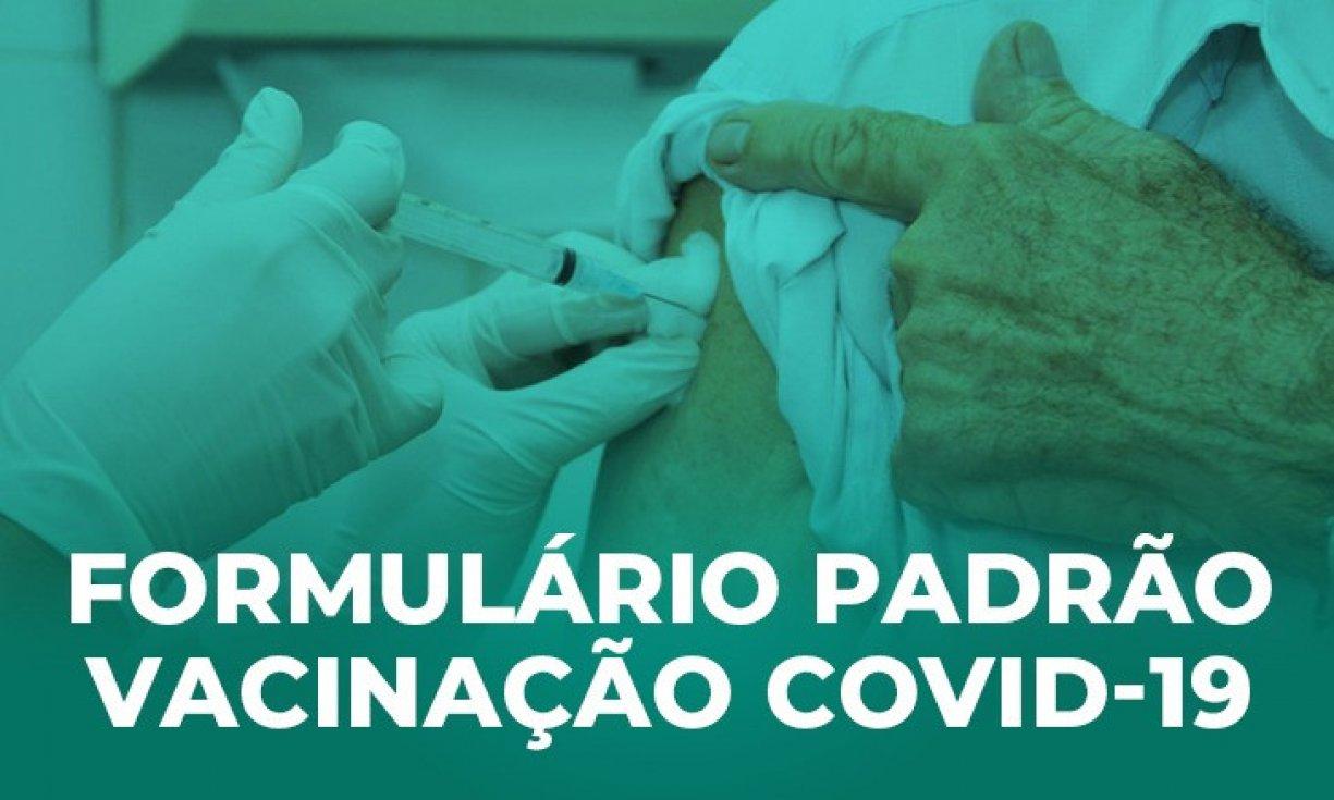 FORMULÁRIO PADRÃO PARA INDICAÇÃO DE VACINA COVID-19